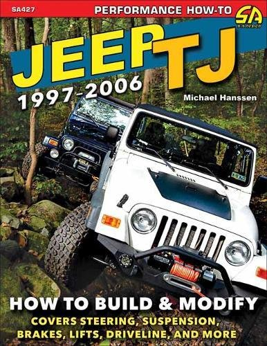 Jeep TJ 1997-2006: How to Build & (2002 Jeep Wrangler Manual)