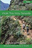 Walk this Way Tenerife: Volume 1