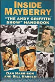 """Inside Mayberry : """"The Andy Griffith Show"""" Handbook"""