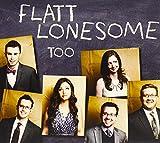 Flatt Lonesome : Too