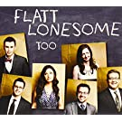 Flatt Lonesome : Too