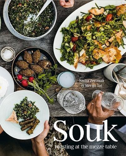 Souk: Feasting at the Mezze Table by Nadia Zerouali, Merijn Tol