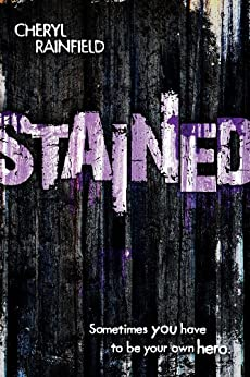 Stained by [Rainfield, Cheryl]