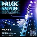 Dalek Empire 4.1 The Fearless Part 1 Audiobook by Nicholas Briggs Narrated by Noel Clarke, Maureen O'Brien, Nicholas Briggs, Colin Spaull, Sarah Mowat, John Schwab