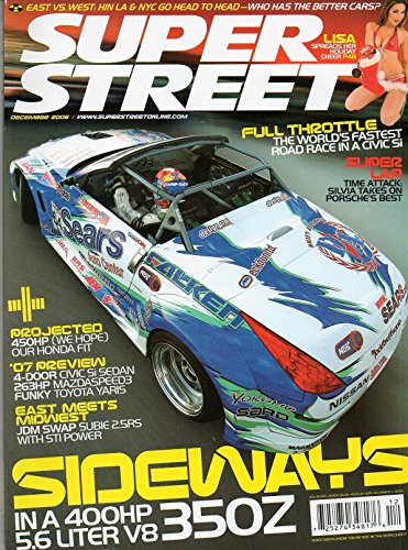 Super Street December 2006 Magazine FULL THROTTLE: THE WORLD'S FASTEST ROAD RACE IN A CIVIC Si