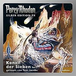 Konzil der Sieben - Teil 2 (Perry Rhodan Silber Edition 74)