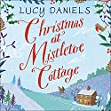 Christmas at Mistletoe Cottage: Hope Meadows, Book 2 Audiobook by Lucy Daniels Narrated by To Be Announced