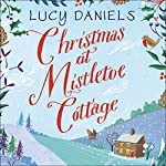 Christmas at Mistletoe Cottage: Hope Meadows, Book 2 | Lucy Daniels