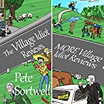 Double Village Idiot: A Laugh Out Loud Comedy Double | Pete Sortwell