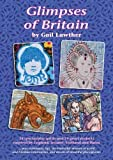 img - for Glimpses of Britain: 24 Spectacular Quilts and 24 Great Projects Inspired by England, Ireland, Scotland and Wales - Plus Techniques, Tips, Useful and Frivolous Information, and Beautiful Photographs book / textbook / text book