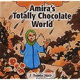 Amira's Totally Chocolate World (Muslim Children's Library)