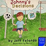 Johnny's Decisions: Economics for Kids - Tradeoffs
