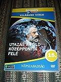Discovery Channel Series - World Secrets 15: Journey to the Center of the Earth / Vilagunk Titkai 15. Utazas A Fold Kozeppontja Fele [European DVD Region 2 PAL] Audio: Hungarian, English