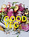 Good Veg: Ebullient Vegetables, Global Flavors—A Modern Vegetarian Cookbook