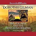 Mrs. Pollifax and the Hong Kong Buddha | Dorothy Gilman