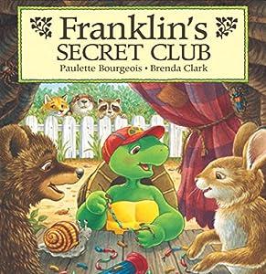 Franklin's Secret Club (Classic Franklin Stories Book 20)