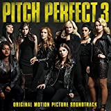 Pitch Perfect 3: Original Motion Picture Soundtrack