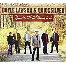 Roads Well Traveled by Doyle Lawson & Quicksilver (2013-04-15)