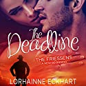The Deadline: The Friessens: A New Beginning Audiobook by Lorhainne Eckhart Narrated by Valerie Gilbert