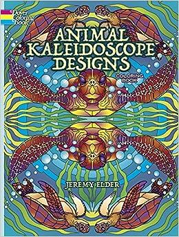 Animal Kaleidoscope Designs Coloring Book Dover Books Jeremy Elder 9780486808833 Amazon