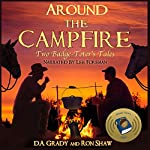 Around the Campfire: Two Badge-Toters' Tales | Ron Shaw,D.A. Grady