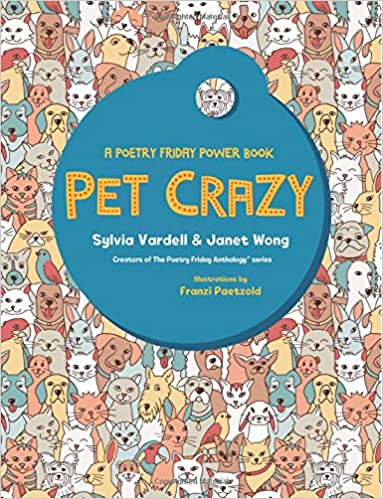 PET CRAZY: A Poetry Friday Power Book: Sylvia Vardell, Janet Wong