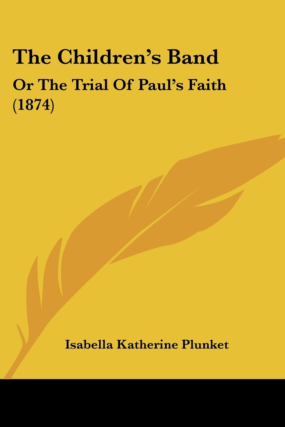 The Children's Band: Or The Trial Of Paul's Faith (1874) ebook