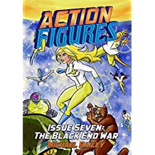 Action Figures - Issue Seven: The Black End War