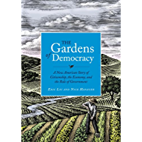 The Gardens of Democracy: A New American Story of Citizenship, the Economy, and the Role of Government (English Edition)