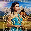 Mail Order Bride - Catherine Finds Love Audiobook by Karla Gracey Narrated by J. Scott Bennett