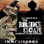 Mail Order Bride: The Bride's Escape | Emma Ashwood