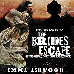 Mail Order Bride: The Bride's Escape Audiobook
