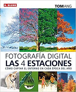 Fotografía digital las cuatro estaciones: TOM ANG: 9788496669840: Amazon.com: Books
