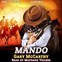 Mando Audiobook by Gary McCarthy Narrated by Maynard Villers