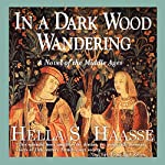 In a Dark Wood Wandering | Hella S. Haasse