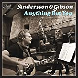 Andersson & Gibson - Anything but you