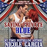 Saving Private Blue: A Soldier to Love, Book 1 | Nicole Garcia