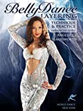 Belly Dance Layering: Technique and Practice, with Angelique Hanesworth - advanced bellydance