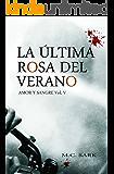 La última rosa del verano (Amor y sangre nº 5)