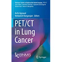 PET/CT in Lung Cancer (Clinicians' Guides to Radionuclide