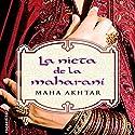 La nieta de la maharaní [The Granddaughter of Maharani] Audiobook by Maha Akhtar, Enrique Alda - translator Narrated by Gladys Barriga