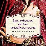 La nieta de la maharaní [The Granddaughter of Maharani] | Maha Akhtar,Enrique Alda - translator