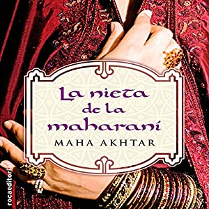 La nieta de la maharaní [The Granddaughter of Maharani] Audiobook