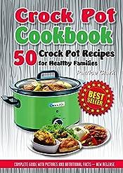 Crock Pot  Cookbook: 50 Crock Pot Recipes for Healthy Families(slow cooker recipes,crock pot classic,healthy crock pots,crock pot meals)