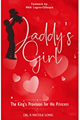 Daddy's Girl: The King's Provision For His Princess Kindle Edition