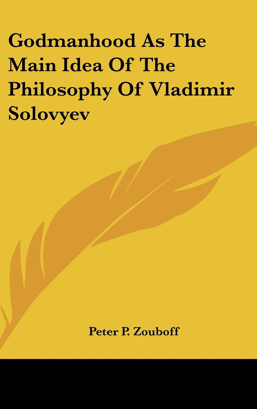 Read Online Godmanhood As The Main Idea Of The Philosophy Of Vladimir Solovyev PDF