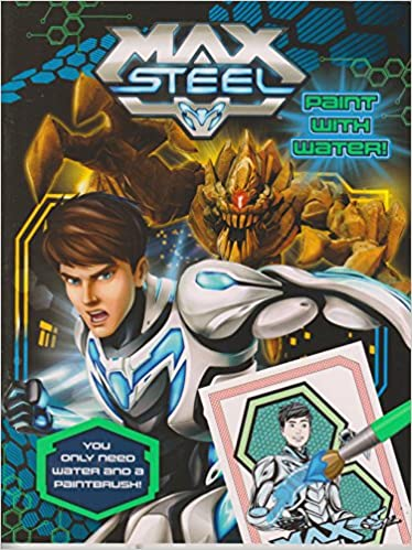 Max Steel Paint With Water: The Five Miles Press Pty Ltd.: Amazon.com: Books
