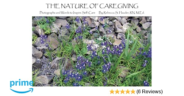 d2599f48e008 The Nature of Caregiving: Photographs and Words to Inspire Self-Care ...