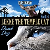 Lekke the Temple Cat: Dumb Dog | D.B. Stewart