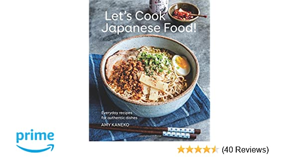 Lets cook japanese food everyday recipes for authentic dishes lets cook japanese food everyday recipes for authentic dishes amy kaneko 9781681881775 amazon books forumfinder Images